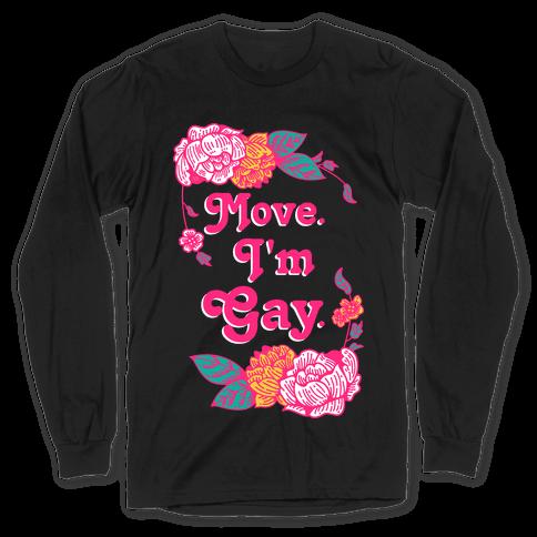 Move I'm Gay Long Sleeve T-Shirt