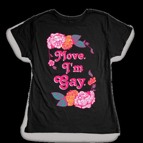 Move I'm Gay Womens T-Shirt