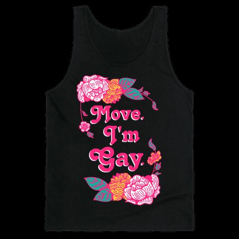 Move I'm Gay Tank Top
