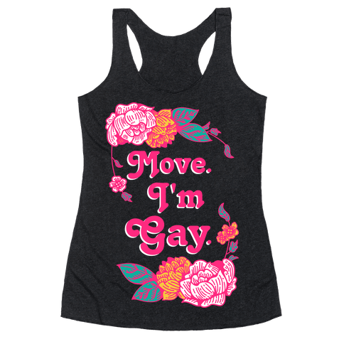 Move I'm Gay Racerback Tank Top