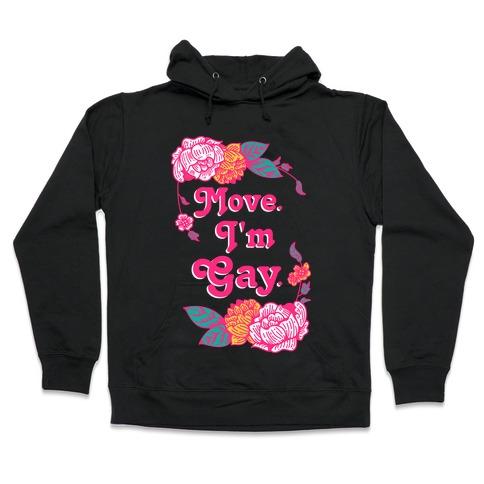 Move I'm Gay Hooded Sweatshirt
