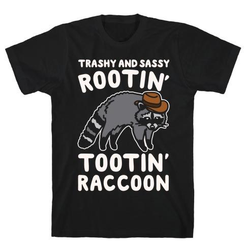 Trashy And Sassy Rootin' Tootin' Raccoon Parody T-Shirt