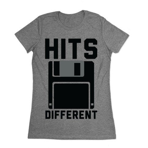 Hits Different Floppy Disk Womens T-Shirt