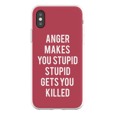 Anger Makes You Stupid Phone Flexi-Case