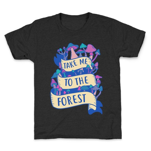 Take Me To The Forest Kids T-Shirt