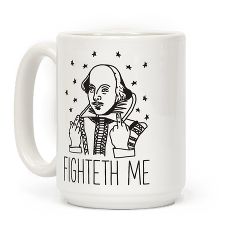 Fighteth Me Shakespeare Coffee Mug