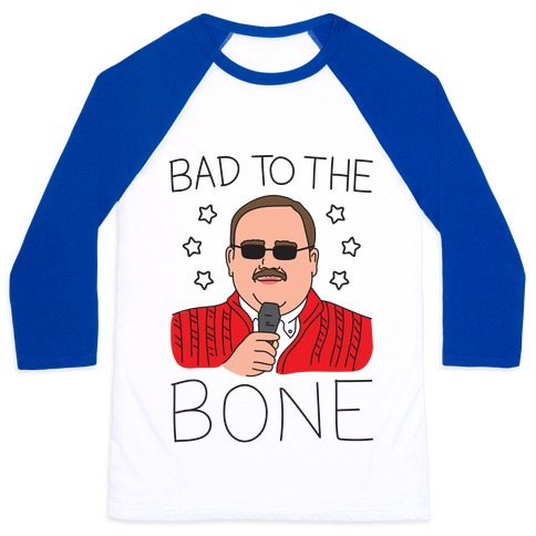 Bad To The Bone Baseball Tee