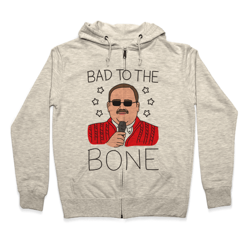 Bad To The Bone Zip Hoodie