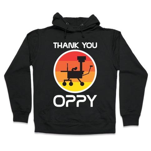 Thank You, Oppy Hooded Sweatshirt