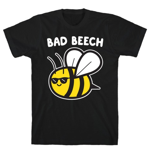 Bad Beech Bee T-Shirt