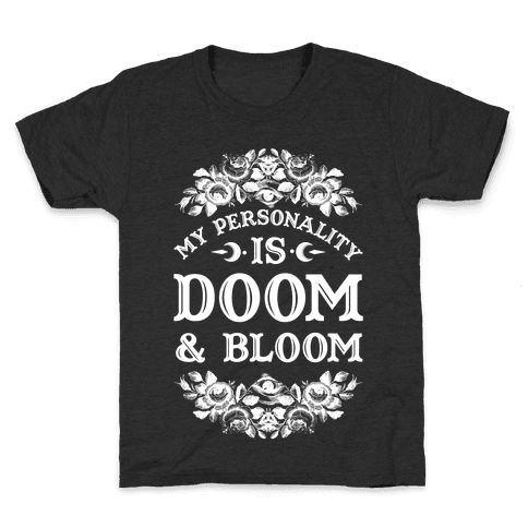 My Personality is Bloom and Gloom Kids T-Shirt