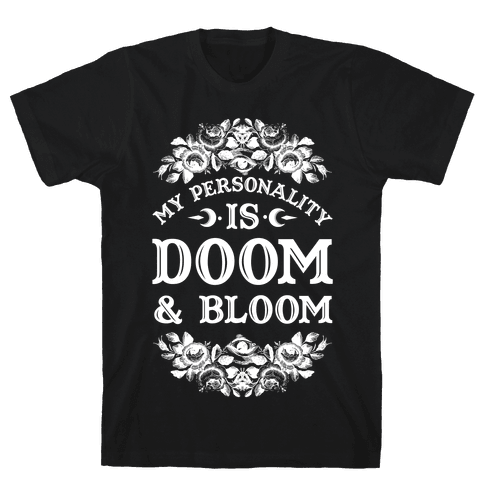 My Personality is Bloom and Gloom Mens T-Shirt