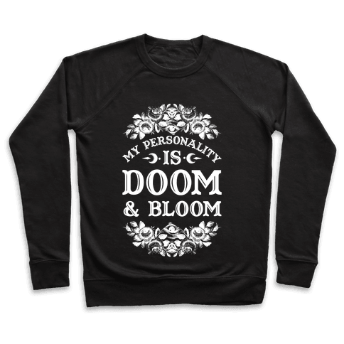 My Personality is Bloom and Gloom Pullover
