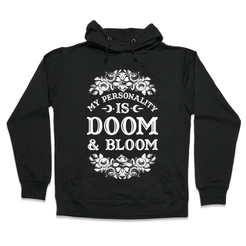 My Personality is Bloom and Gloom Hooded Sweatshirt