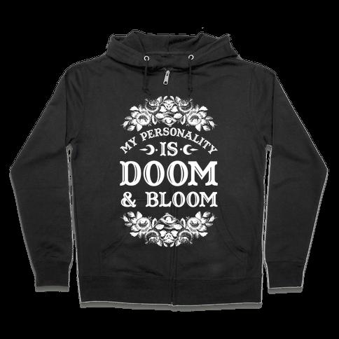 My Personality is Bloom and Gloom Zip Hoodie