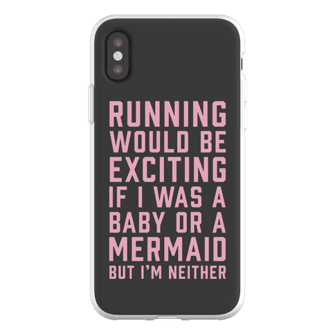 Running Would Be Exciting Phone Flexi-Case