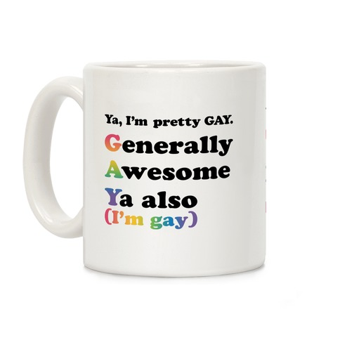 Ya, I'm pretty GAY Coffee Mug