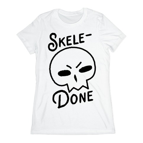 Skele-Done Womens T-Shirt