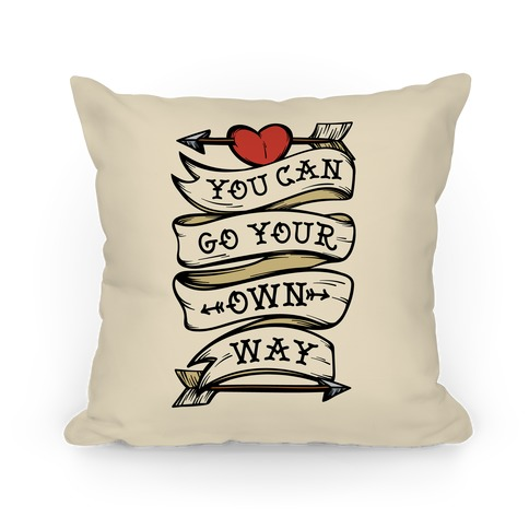 You Can Go Your Own Way Wanderlust Pillow