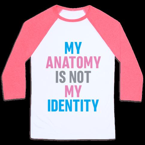 My Anatomy Is Not My Identity