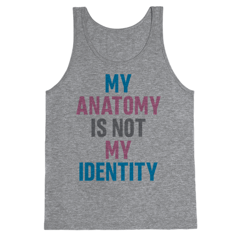 My Anatomy Is Not My Identity Tank Top