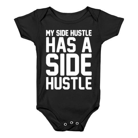 My Side Hustle Has A Side Hustle White Print Baby Onesy