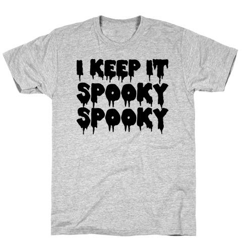 I Keep It Spooky Spooky T-Shirt