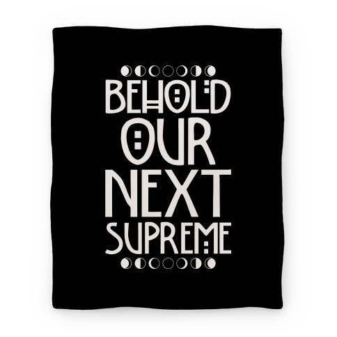 Behold Our Next Supreme Blanket