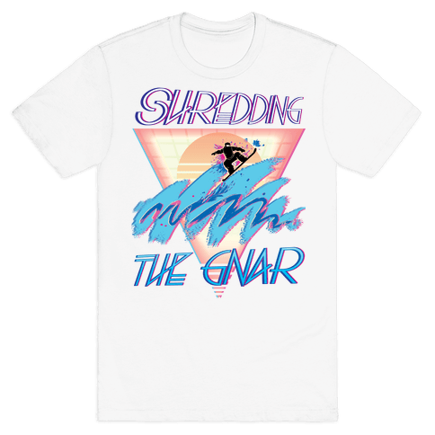 Shredding The Gnar Mens/Unisex T-Shirt