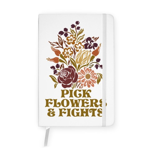 Pick Flowers & Fights Notebook