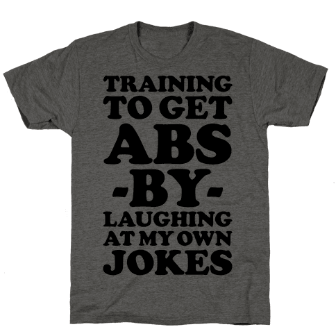 Training To Get Abs By Laughing At My Own Jokes