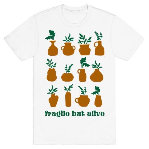 Fragile But Alive T-Shirt