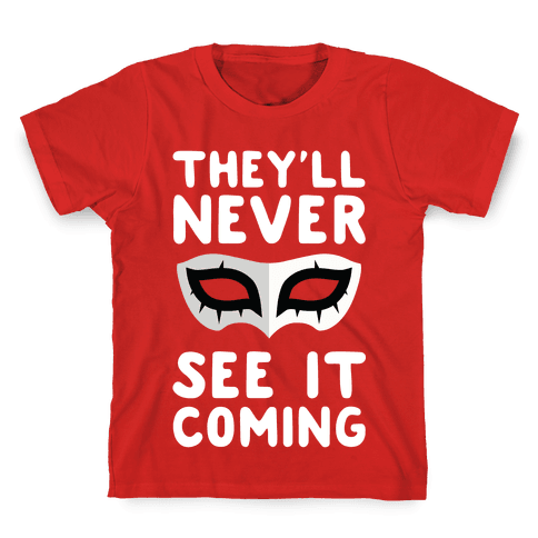 You'll Never See It Coming Kids T-Shirt