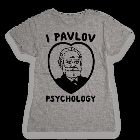 I Pavlov Psychology  Womens T-Shirt