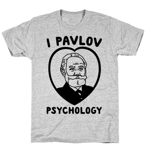 I Pavlov Psychology T-Shirt