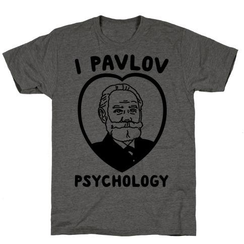 I Pavlov Psychology T-Shirt