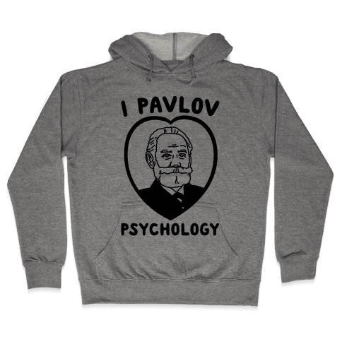 I Pavlov Psychology  Hooded Sweatshirt