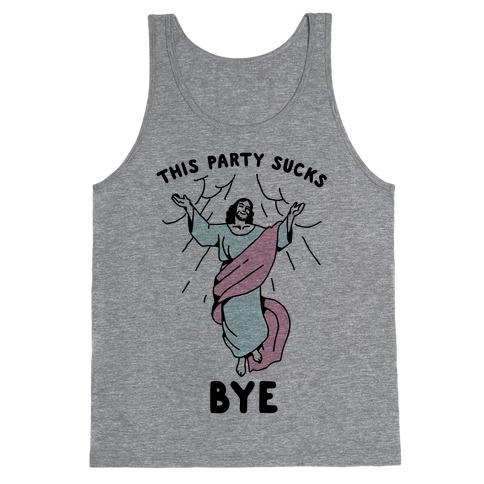 This Party Sucks Bye Jesus Tank Top