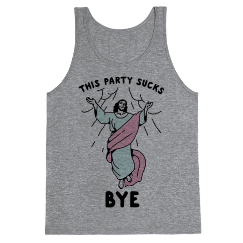 This Party Sucks Bye Jesus Tank Top