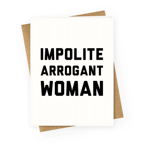 Impolite Arrogant Woman Greeting Card