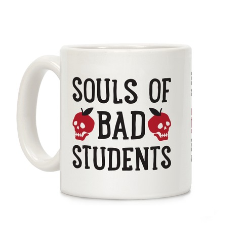 Souls of Bad Students Coffee Mug