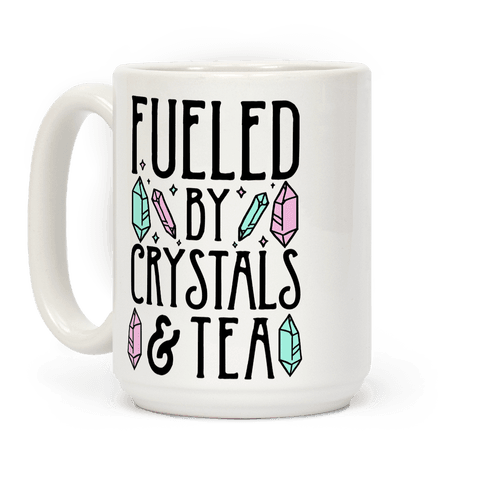 Fueled by Crystals & Tea Coffee Mug