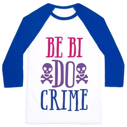 Be Bi Do Crime Baseball Tee