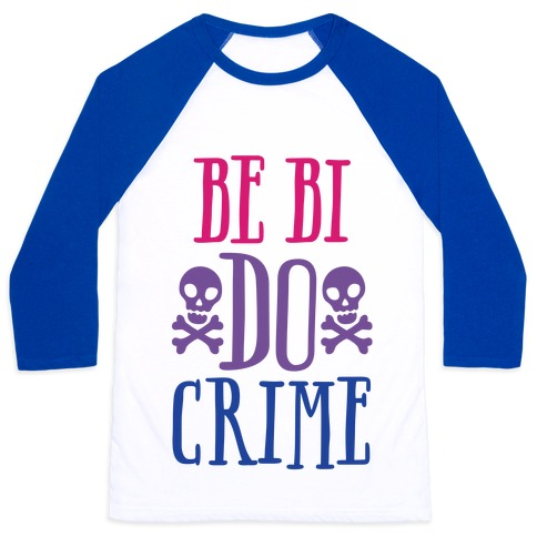 Be Bi Do Crime Baseball Tee