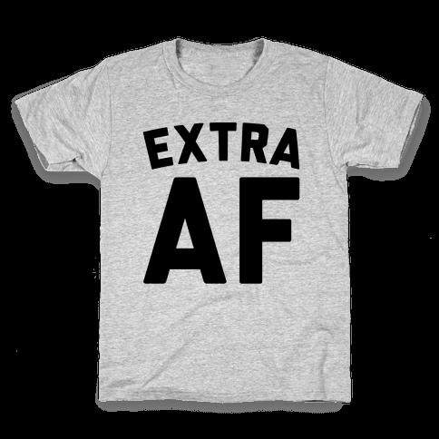 Extra Af Kids T-Shirt