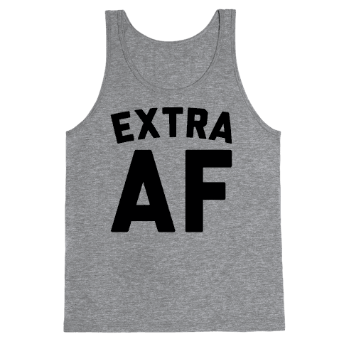 Extra Af Tank Top