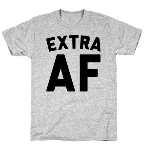 Extra Af T-Shirt