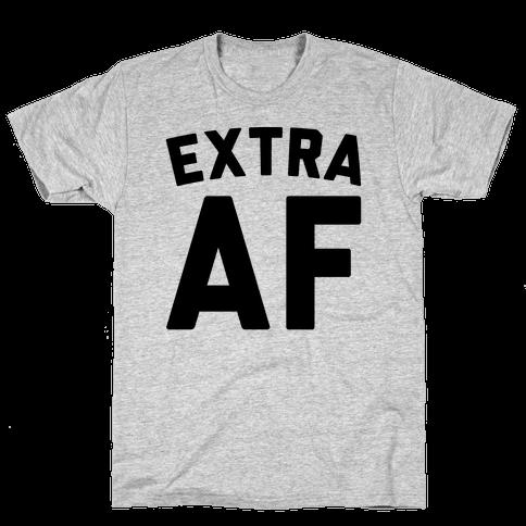 Extra Af Mens T-Shirt