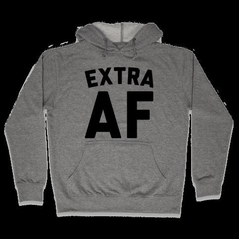 Extra Af Hooded Sweatshirt