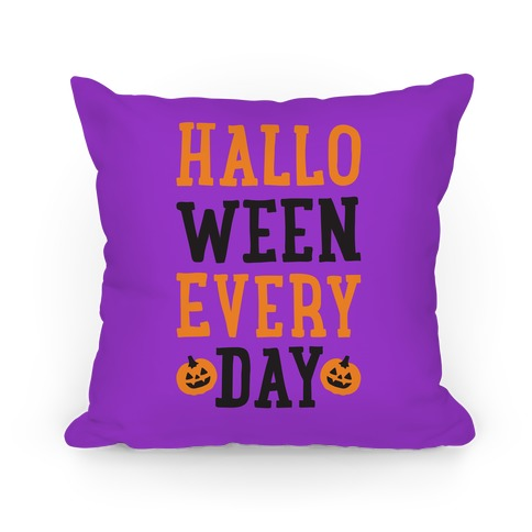 Halloween Every Day Pillow